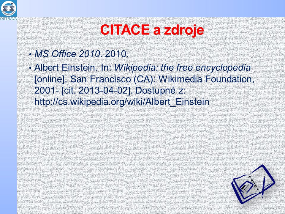 CITACE a zdroje MS Office 2010. 2010. Albert Einstein.