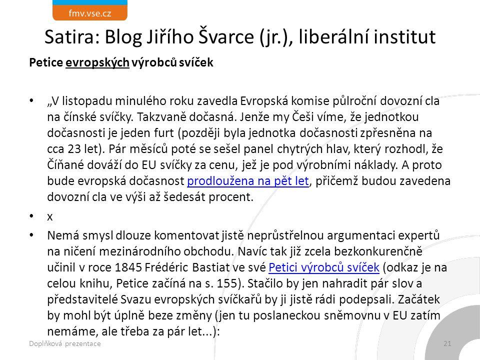 """Satira: Blog Jiřího Švarce (jr.), liberální institut Petice evropských výrobců svíček """"V listopadu minulého roku zavedla Evropská komise půlroční dovozní cla na čínské svíčky."""