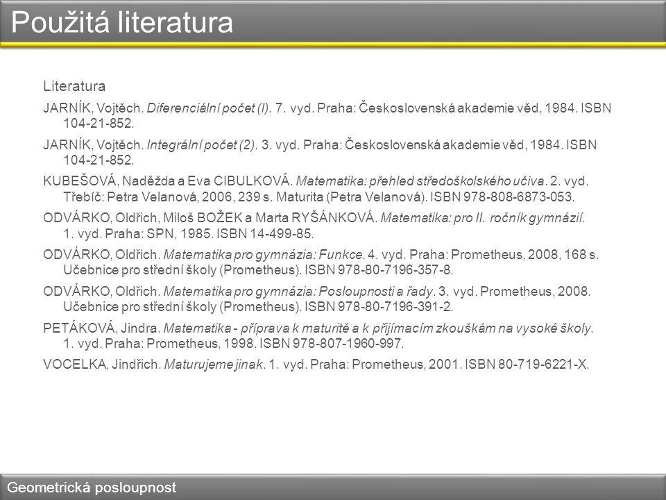 Použitá literatura Literatura JARNÍK, Vojtěch.Diferenciální počet (I).