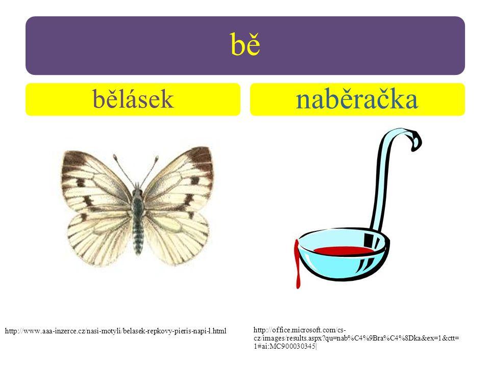 Motýl bělásek je škůdce. bějlásek Polévku nalévá naběračkou. naběřačkou