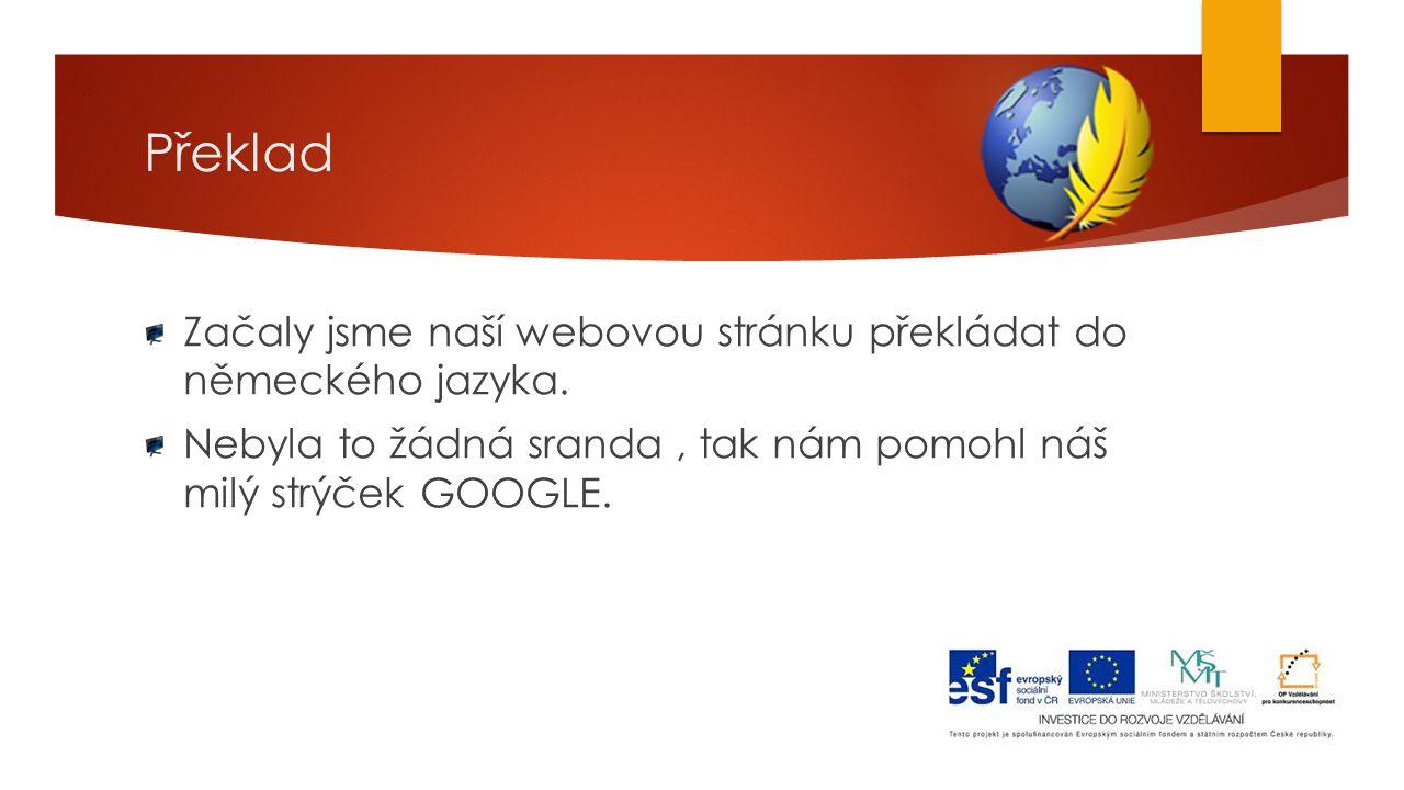 Překlad Začaly jsme naší webovou stránku překládat do německého jazyka.
