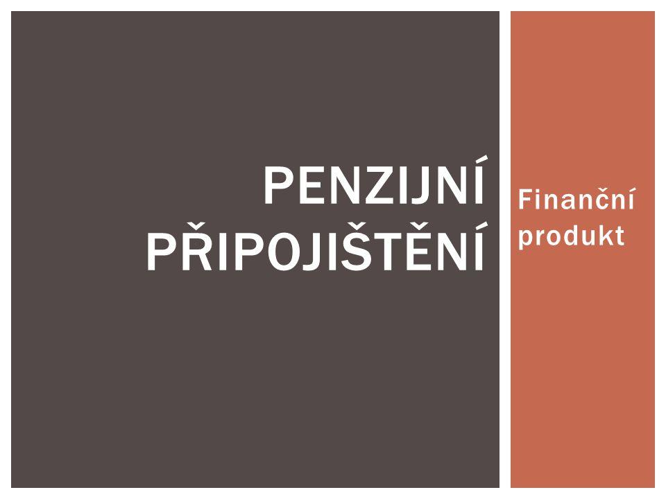 Finanční produkt PENZIJNÍ PŘIPOJIŠTĚNÍ
