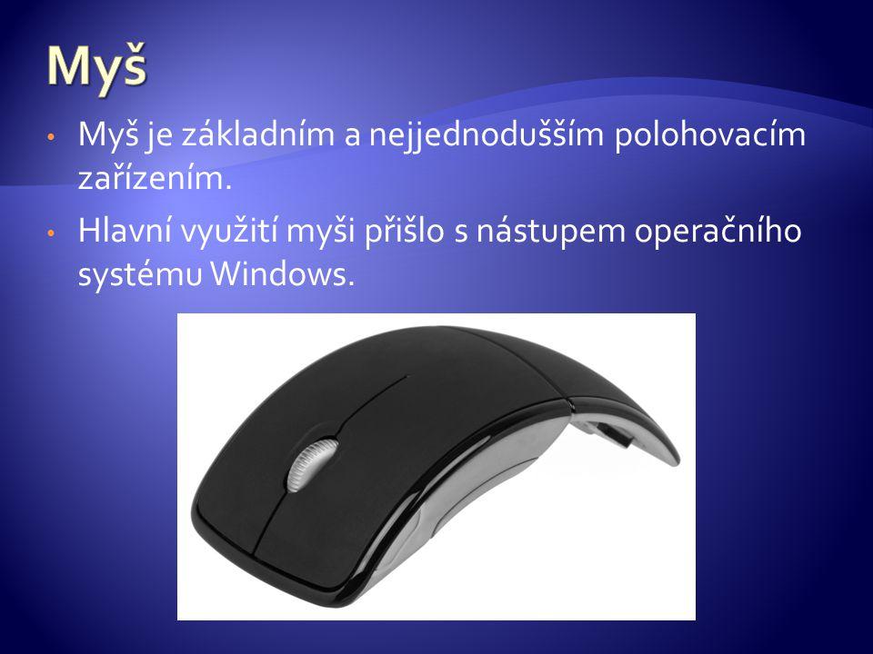 Myš je základním a nejjednodušším polohovacím zařízením.