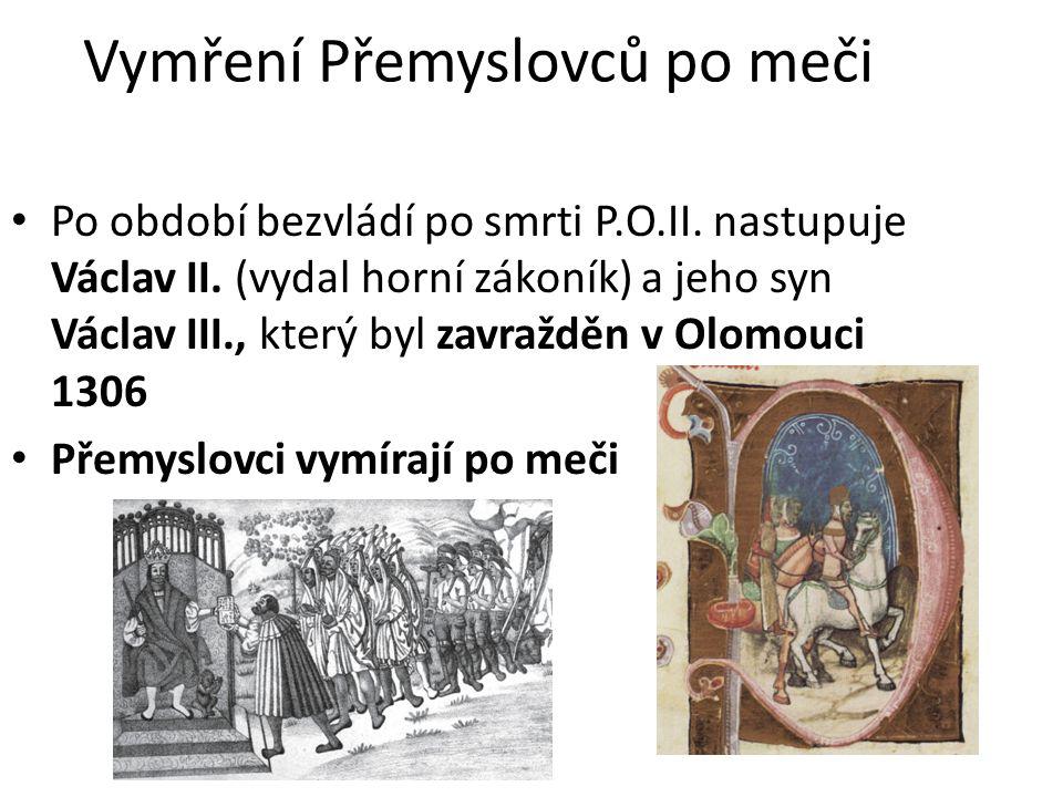 Vymření Přemyslovců po meči Po období bezvládí po smrti P.O.II.