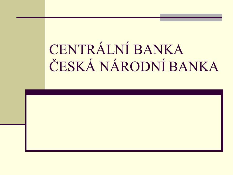 MĚNOVÁ (MONETÁRNÍ) POLITIKA CENTRÁLNÍ BANKY = souhrn a uplatňovaných v oblastech, a činnosti bankovních i nebankovních subjektů, - je součástí centrální banky, - ovlivňování - hlavním cílem soudobé měnové politiky –