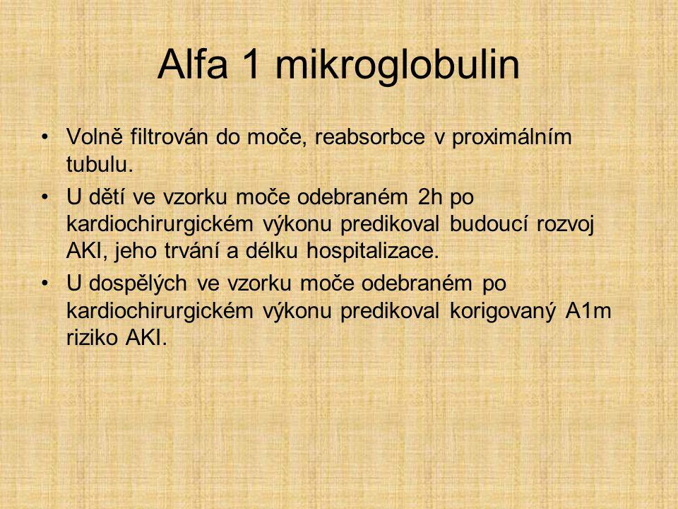 Alfa 1 mikroglobulin Volně filtrován do moče, reabsorbce v proximálním tubulu. U dětí ve vzorku moče odebraném 2h po kardiochirurgickém výkonu prediko