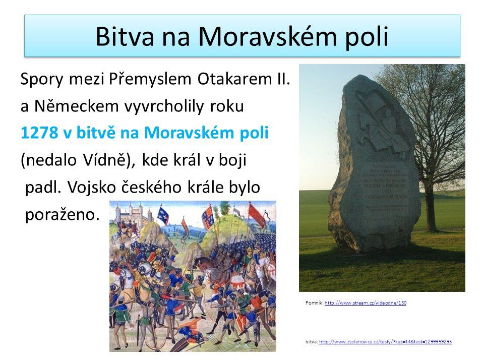 Bitva na Moravském poli Spory mezi Přemyslem Otakarem II.
