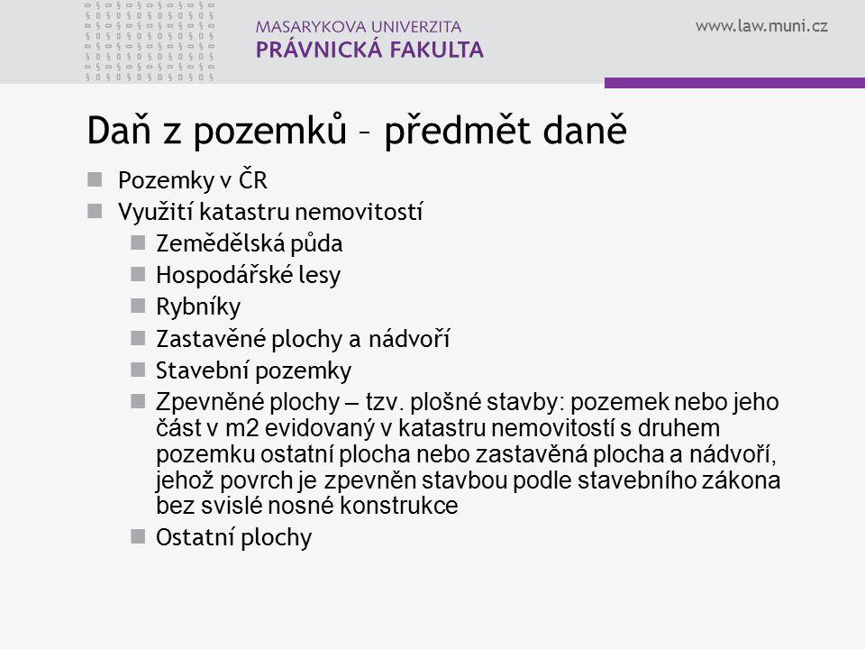 www.law.muni.cz Daň z pozemků – předmět daně Pozemky v ČR Využití katastru nemovitostí Zemědělská půda Hospodářské lesy Rybníky Zastavěné plochy a nád