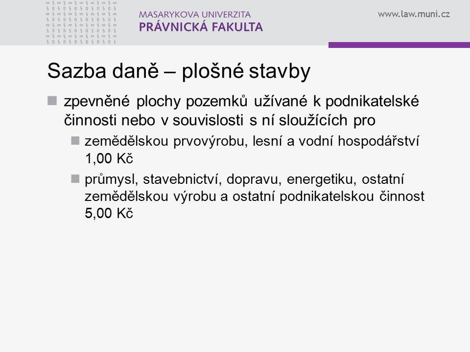 www.law.muni.cz Sazba daně – plošné stavby zpevněné plochy pozemků užívané k podnikatelské činnosti nebo v souvislosti s ní sloužících pro zemědělskou
