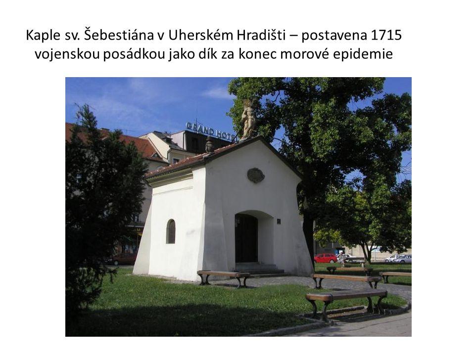 Kaple sv. Šebestiána v Uherském Hradišti – postavena 1715 vojenskou posádkou jako dík za konec morové epidemie