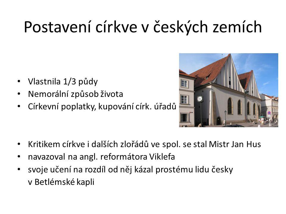 Postavení církve v českých zemích Vlastnila 1/3 půdy Nemorální způsob života Církevní poplatky, kupování círk.
