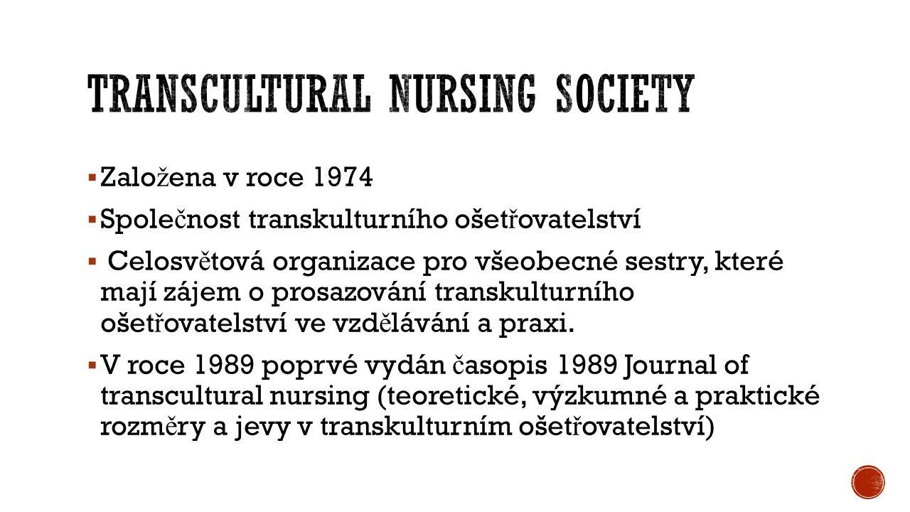  Zalo ž ena v roce 1974  Spole č nost transkulturního ošet ř ovatelství  Celosv ě tová organizace pro všeobecné sestry, které mají zájem o prosazov