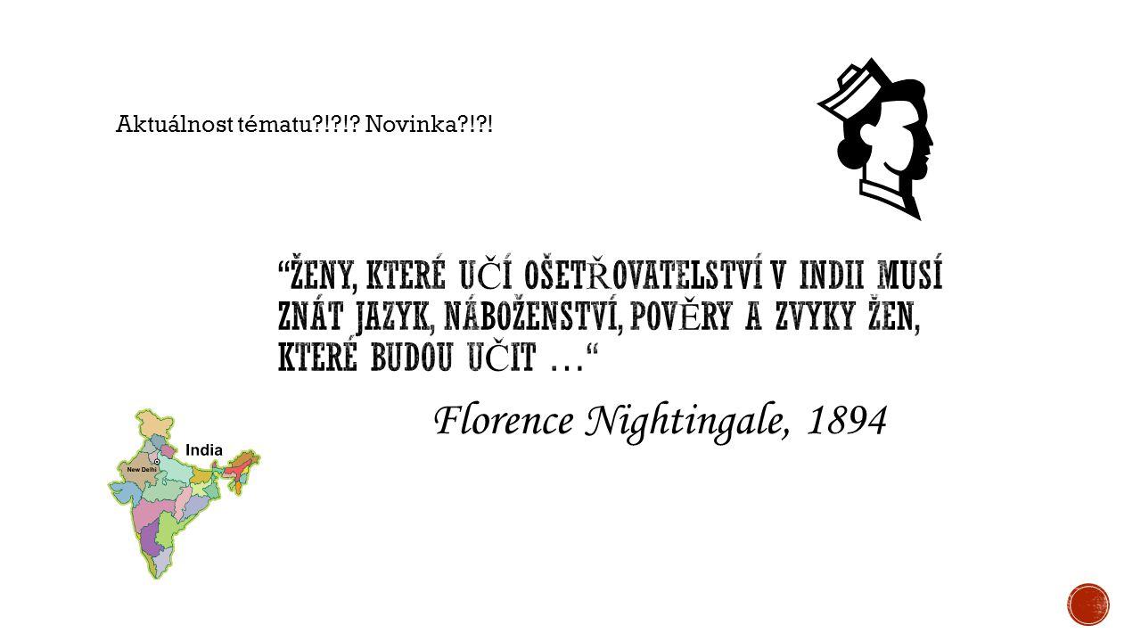 Florence Nightingale, 1894 Aktuálnost tématu?!?!? Novinka?!?!