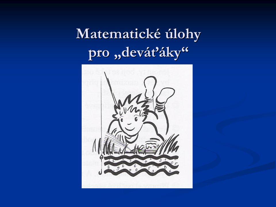 """Matematické úlohy pro """"deváťáky"""""""