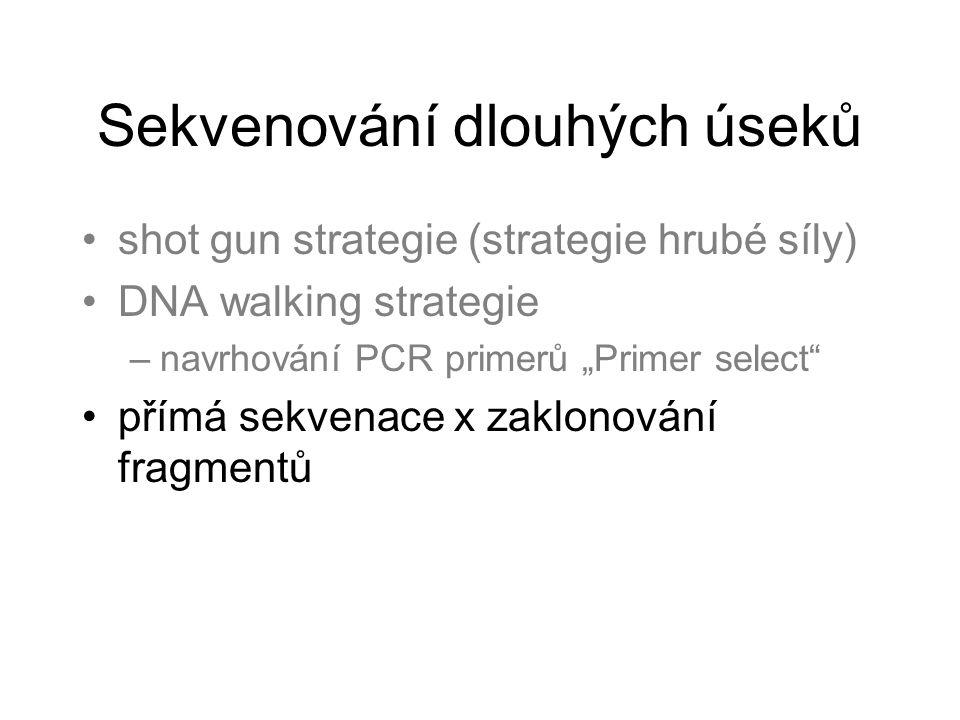 """Sekvenování dlouhých úseků shot gun strategie (strategie hrubé síly) DNA walking strategie –navrhování PCR primerů """"Primer select přímá sekvenace x zaklonování fragmentů"""