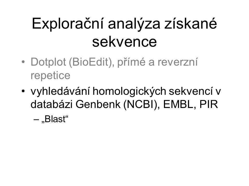 """Explorační analýza získané sekvence Dotplot (BioEdit), přímé a reverzní repetice vyhledávání homologických sekvencí v databázi Genbenk (NCBI), EMBL, PIR –""""Blast"""