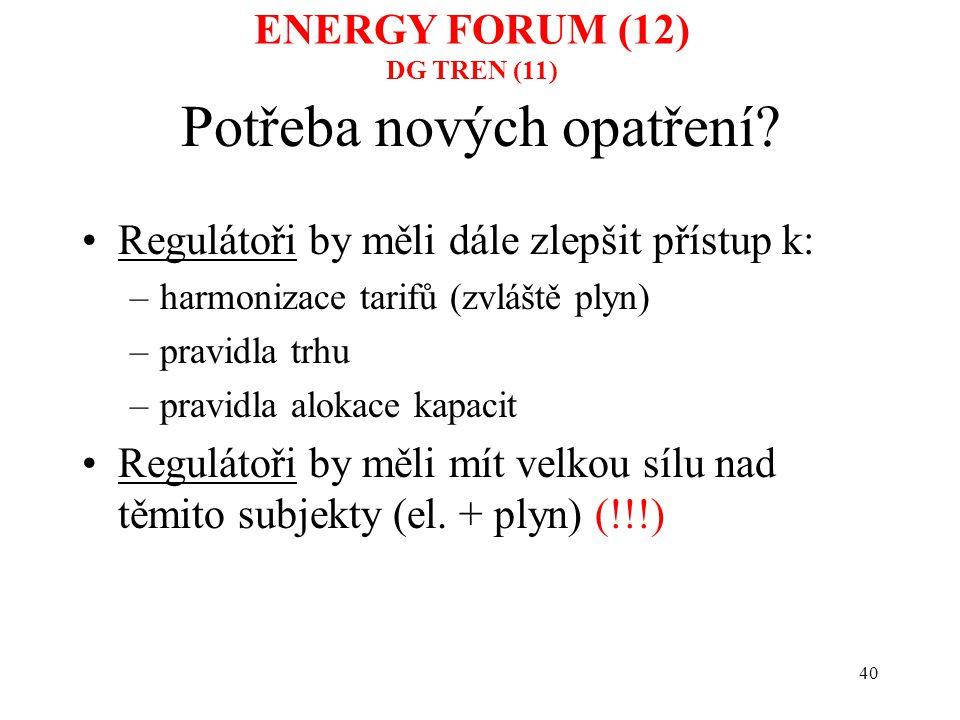 40 Potřeba nových opatření? Regulátoři by měli dále zlepšit přístup k: –harmonizace tarifů (zvláště plyn) –pravidla trhu –pravidla alokace kapacit Reg