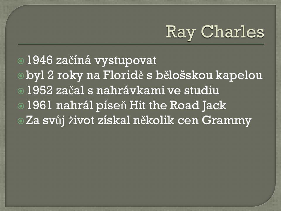 1946 za č íná vystupovat  byl 2 roky na Florid ě s b ě lošskou kapelou  1952 za č al s nahrávkami ve studiu  1961 nahrál píse ň Hit the Road Jack  Za sv ů j ž ivot získal n ě kolik cen Grammy