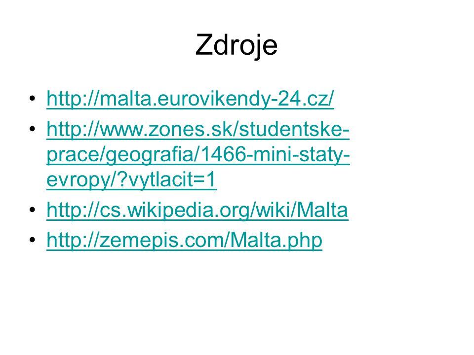 Zdroje http://malta.eurovikendy-24.cz/ http://www.zones.sk/studentske- prace/geografia/1466-mini-staty- evropy/?vytlacit=1http://www.zones.sk/students
