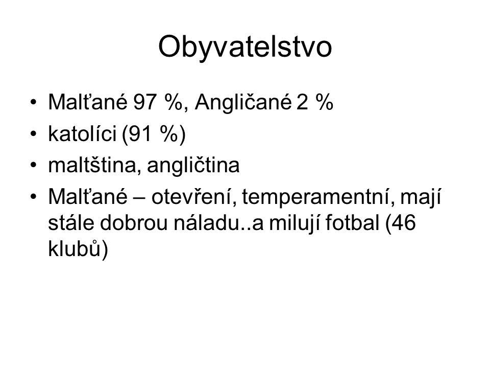 Obyvatelstvo Malťané 97 %, Angličané 2 % katolíci (91 %) maltština, angličtina Malťané – otevření, temperamentní, mají stále dobrou náladu..a milují f
