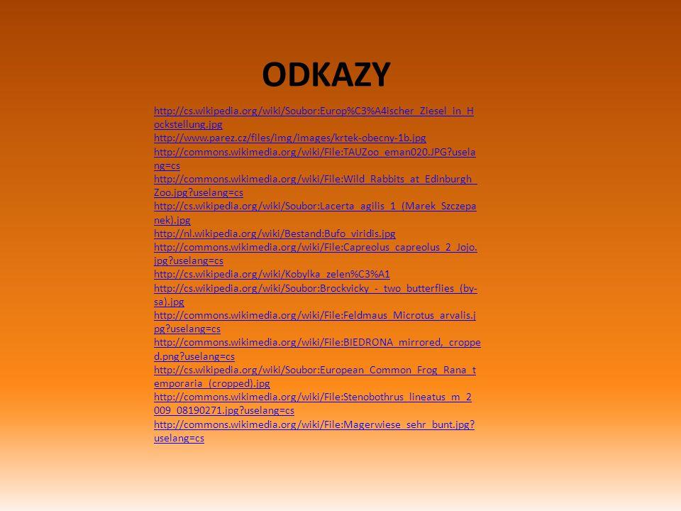 http://cs.wikipedia.org/wiki/Soubor:Europ%C3%A4ischer_Ziesel_in_H ockstellung.jpg http://www.parez.cz/files/img/images/krtek-obecny-1b.jpg http://comm