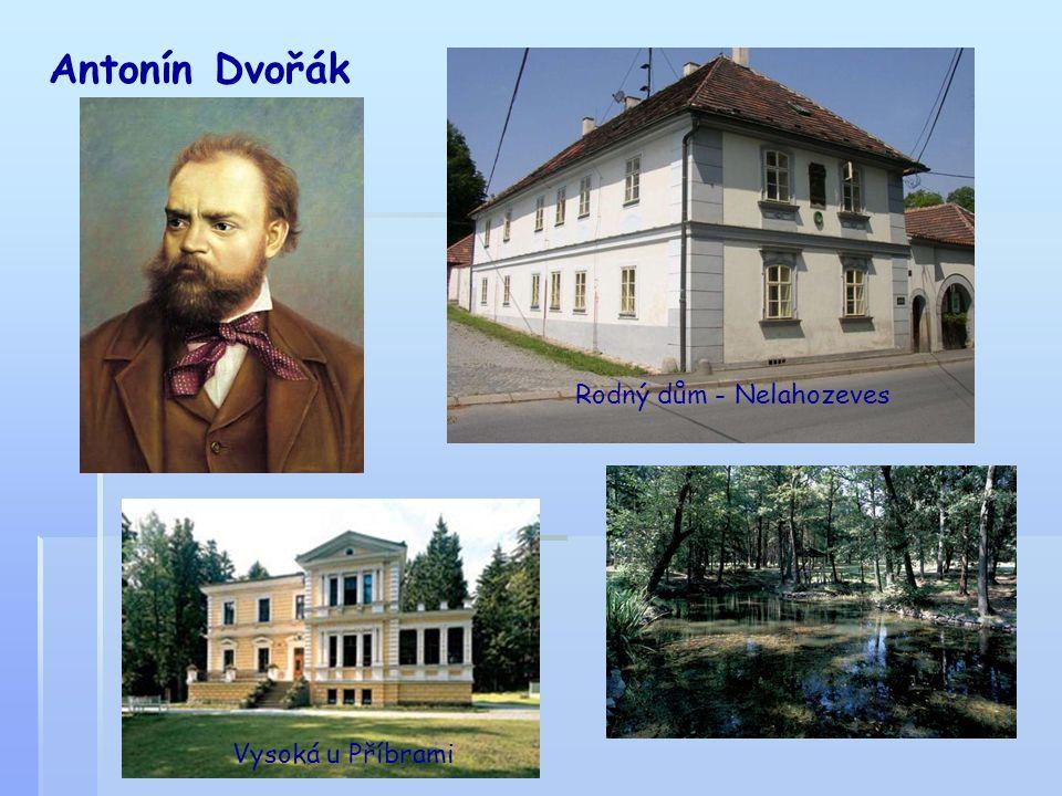 Antonín Dvořák Rodný dům - Nelahozeves Vysoká u Příbrami
