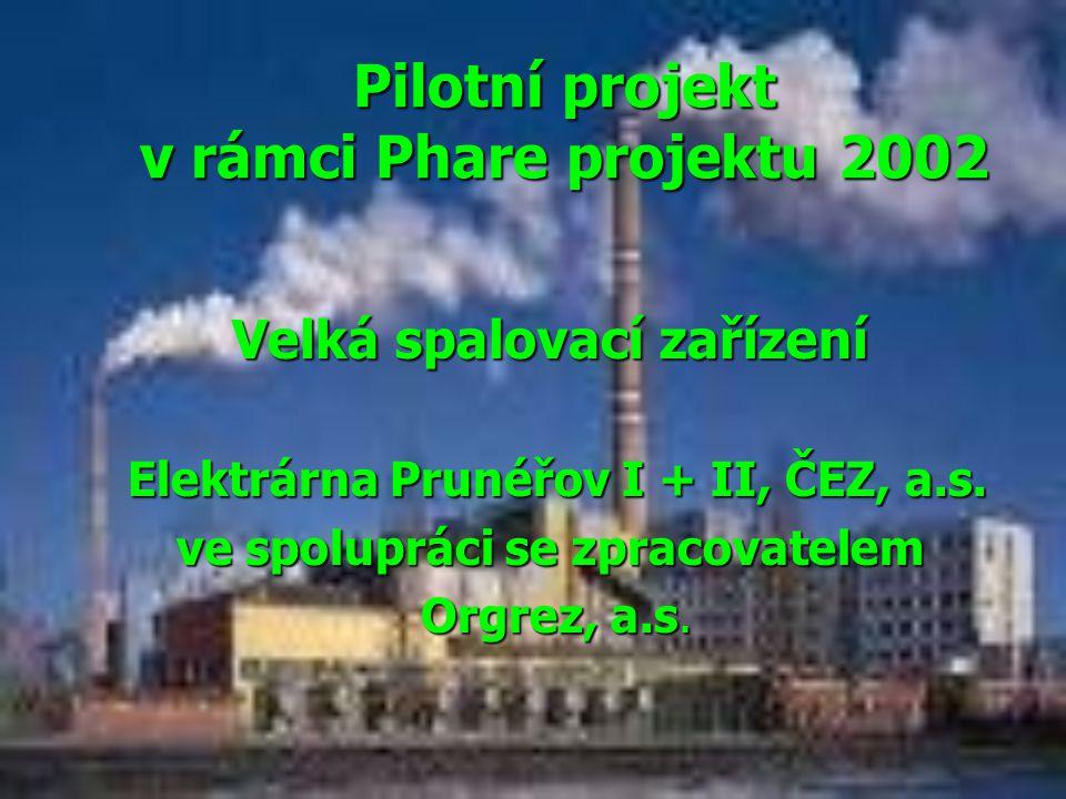 Pilotní projekt v rámci Phare projektu 2002 Velká spalovací zařízení Elektrárna Prunéřov I + II, ČEZ, a.s. Elektrárna Prunéřov I + II, ČEZ, a.s. ve sp