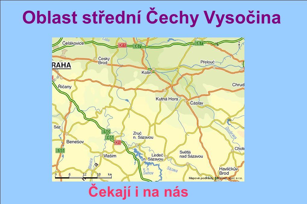 Oblast střední Čechy Vysočina Stále je řada měst a vesnic, která potřebují slyšet evangelium