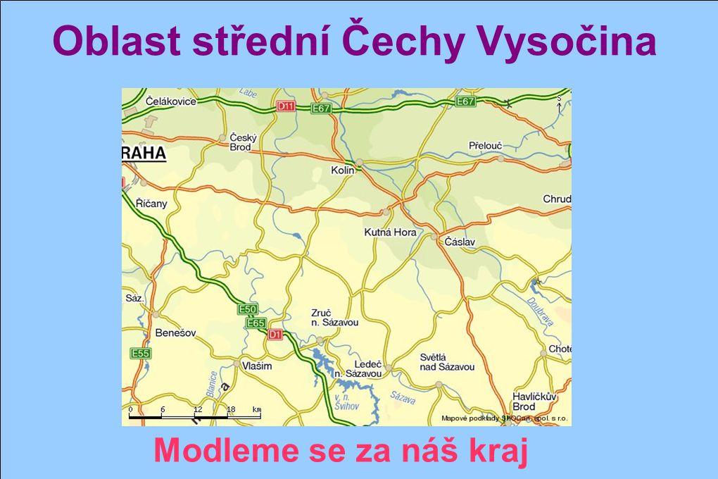 Oblast střední Čechy Vysočina Čekají i na nás