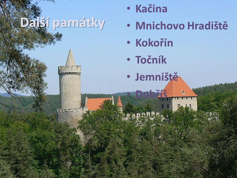 Další památky Kačina Mnichovo Hradiště Kokořín Točník Jemniště Dobříš