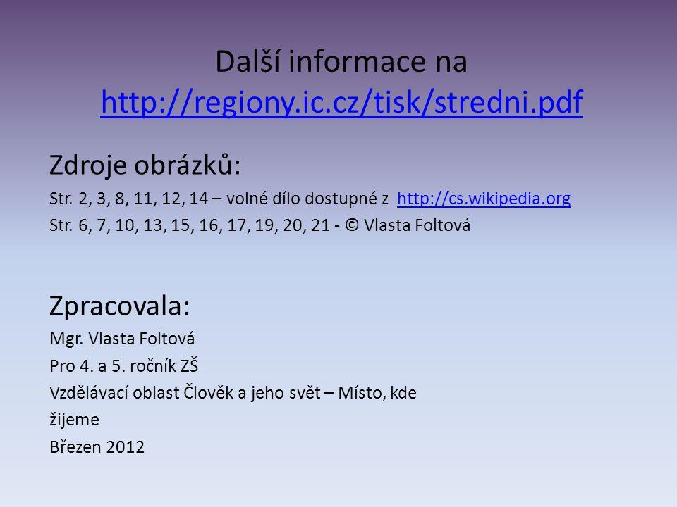 Další informace na http://regiony.ic.cz/tisk/stredni.pdf http://regiony.ic.cz/tisk/stredni.pdf Zdroje obrázků: Str.