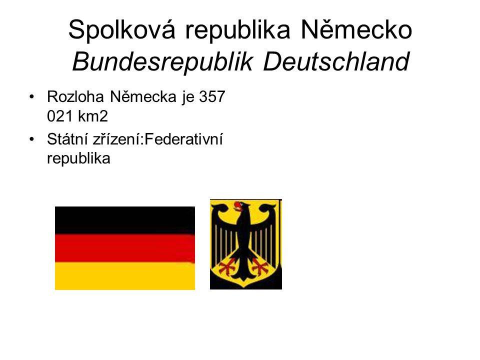 Spolková republika Německo Bundesrepublik Deutschland Rozloha Německa je 357 021 km2 Státní zřízení:Federativní republika