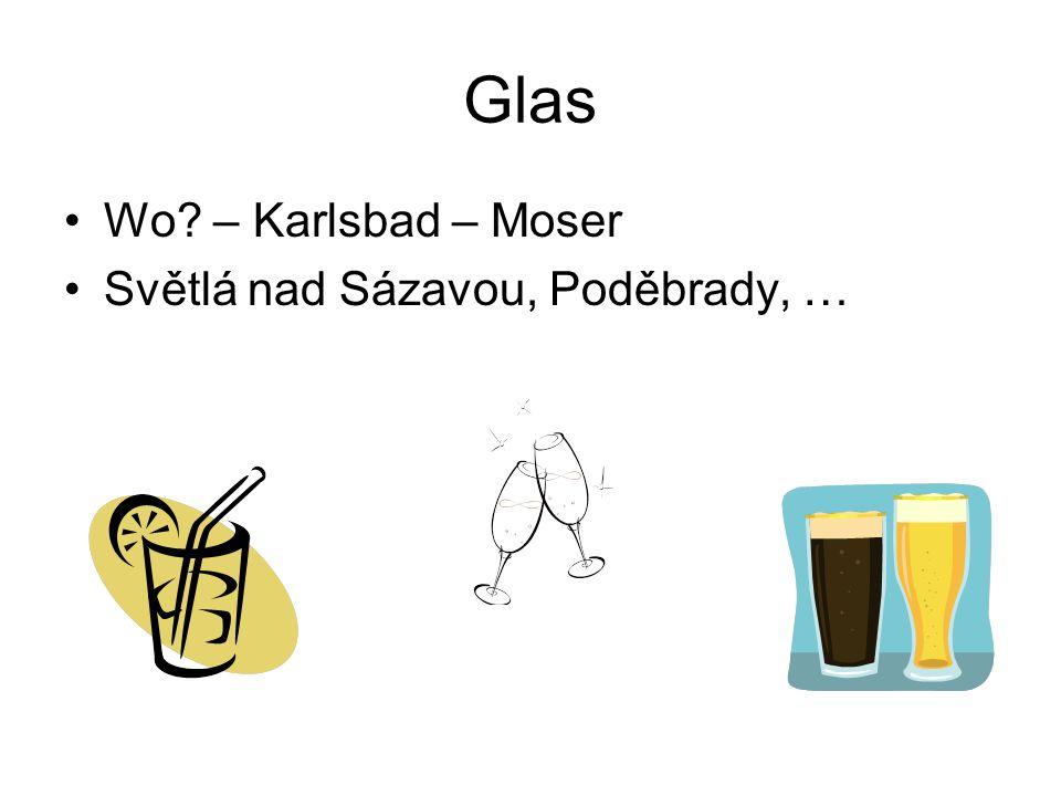 Glas Wo – Karlsbad – Moser Světlá nad Sázavou, Poděbrady, …