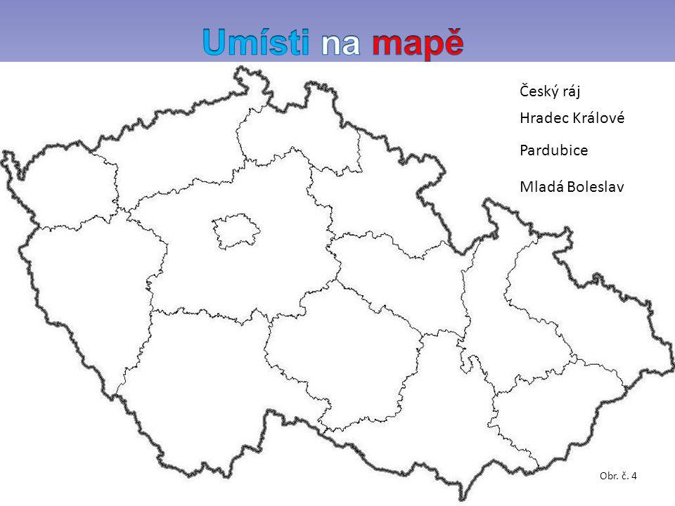 Český ráj Hradec Králové Pardubice Mladá Boleslav Obr. č. 4