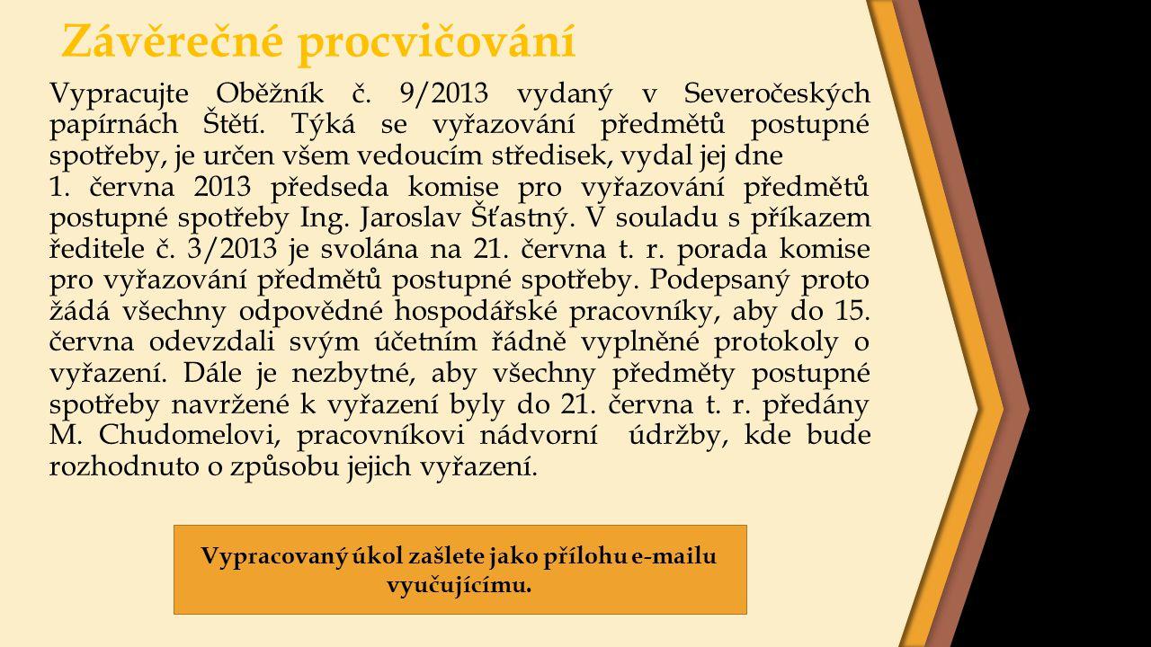 Závěrečné procvičování Vypracujte Oběžník č.9/2013 vydaný v Severočeských papírnách Štětí.