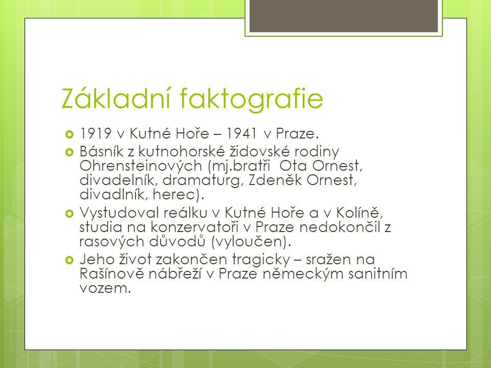 Základní faktografie  1919 v Kutné Hoře – 1941 v Praze.