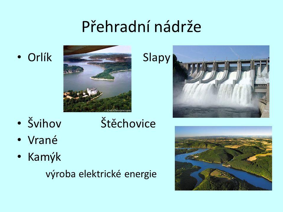 Přehradní nádrže Orlík Slapy Švihov Štěchovice Vrané Kamýk výroba elektrické energie
