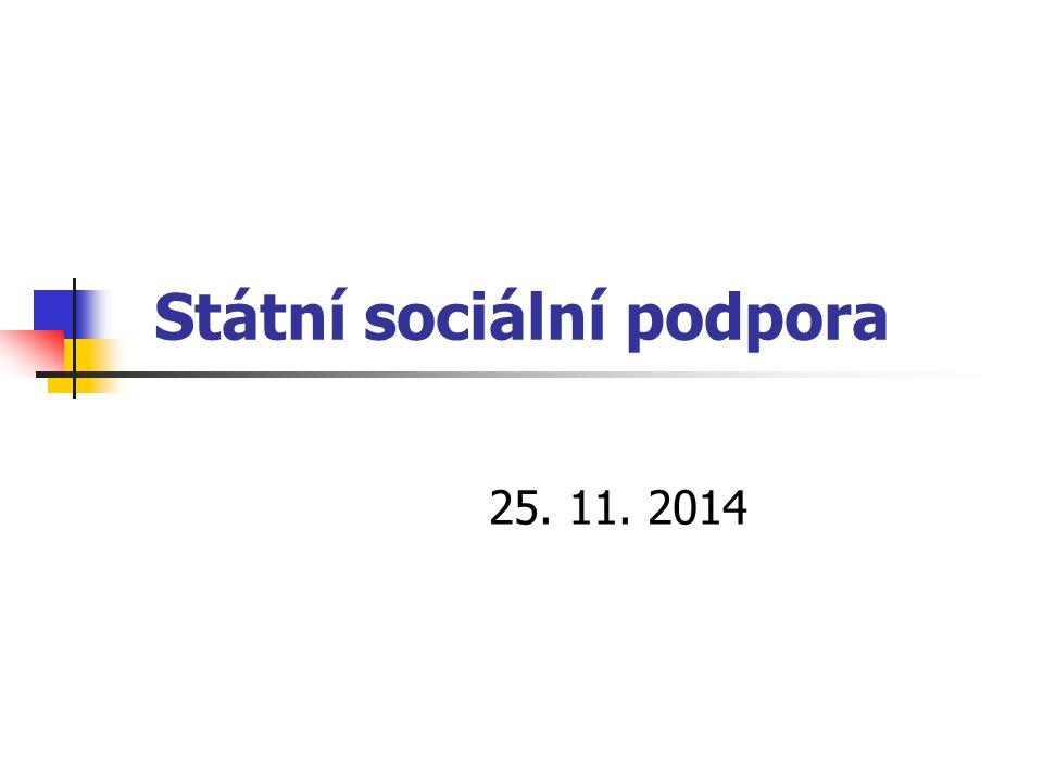 Státní sociální podpora 25. 11. 2014