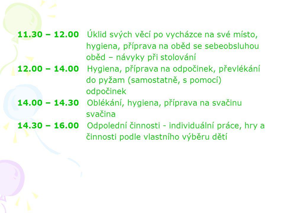 REŽIM DNE: 6.00 – 8.00Scházení dětí 6.00 – 8.30Hry a činnosti dle zájmu a výběru dětí, cvičení a rušné chvilky, hudební chvilky, výtvarná činnost pozo