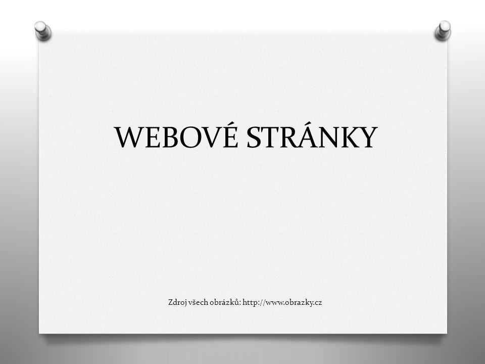 WEBOVÉ STRÁNKY Zdroj všech obrázků: http://www.obrazky.cz
