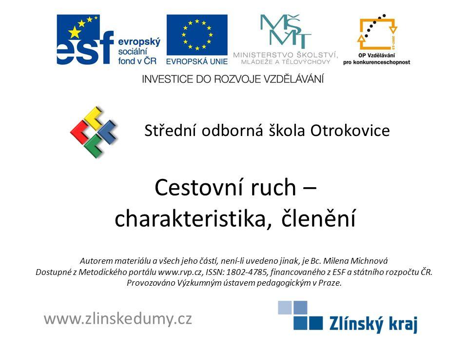 Cestovní ruch – charakteristika, členění Střední odborná škola Otrokovice www.zlinskedumy.cz Autorem materiálu a všech jeho částí, není-li uvedeno jinak, je Bc.