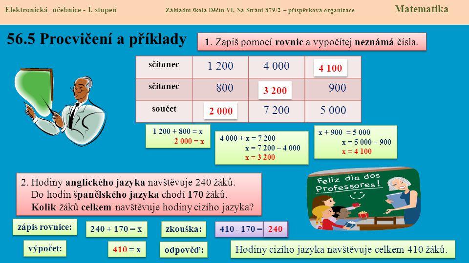 Elektronická učebnice - I. stupeň Základní škola Děčín VI, Na Stráni 879/2 – příspěvková organizace Matematika 56.5 Procvičení a příklady 1. Zapiš pom