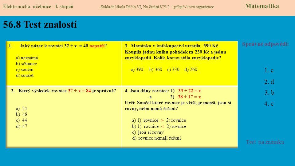 56.8 Test znalostí Správné odpovědi: Test na známku Elektronická učebnice - I. stupeň Základní škola Děčín VI, Na Stráni 879/2 – příspěvková organizac