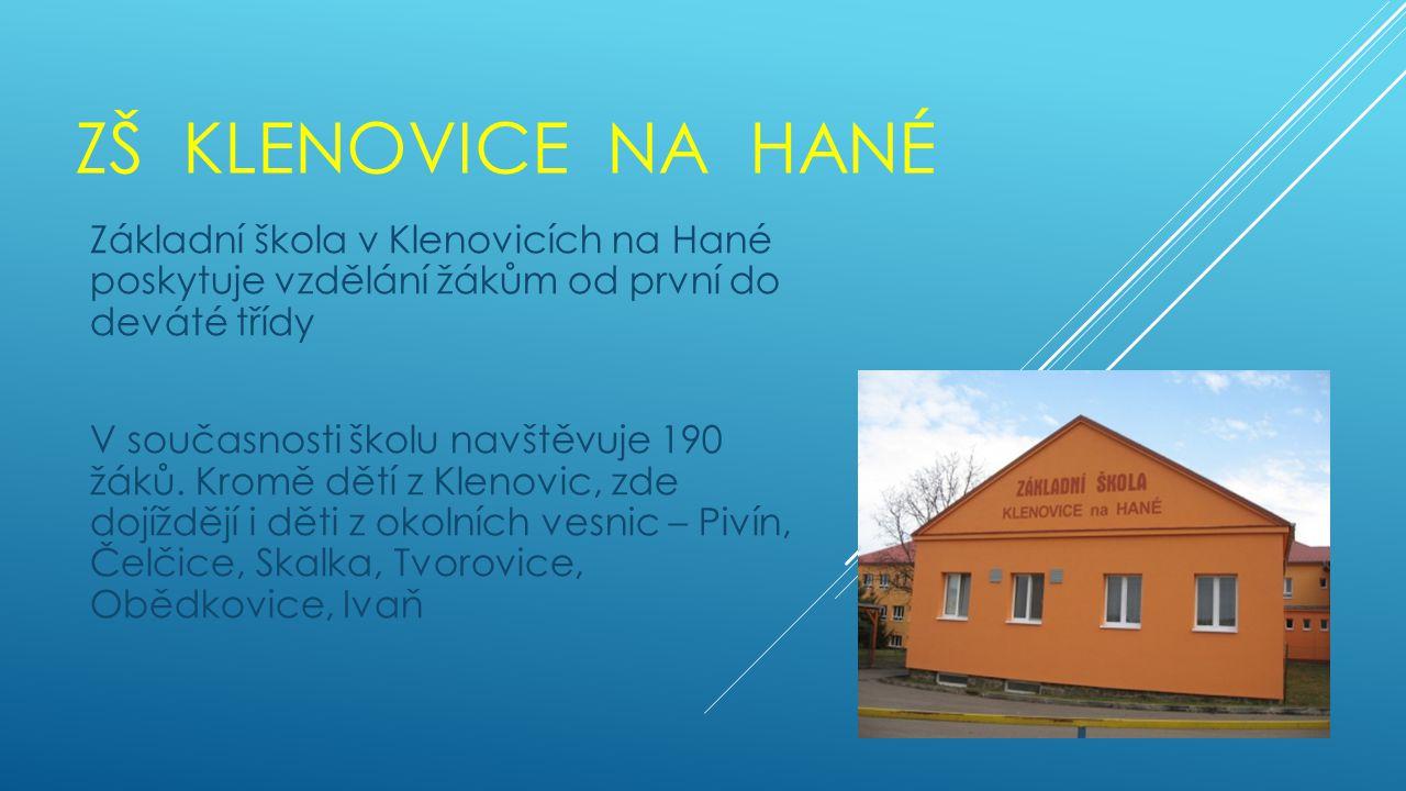 ZŠ KLENOVICE NA HANÉ Základní škola v Klenovicích na Hané poskytuje vzdělání žákům od první do deváté třídy V současnosti školu navštěvuje 190 žáků.
