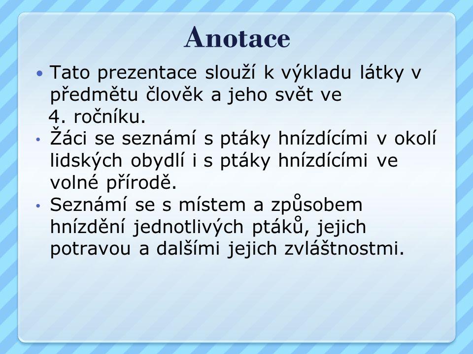 Anotace Tato prezentace slouží k výkladu látky v předmětu člověk a jeho svět ve 4.
