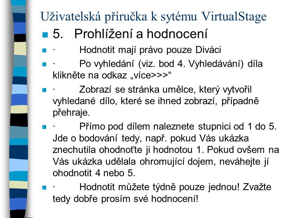 Uživatelská příručka k sytému VirtualStage n 5. Prohlížení a hodnocení n · Hodnotit mají právo pouze Diváci n · Po vyhledání (viz. bod 4. Vyhledávání)