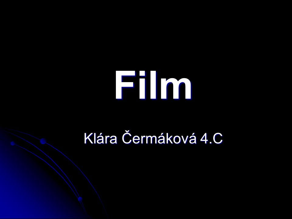 Film Klára Čermáková 4.C