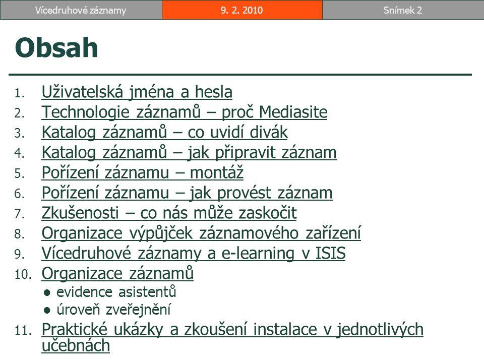 Obsah 1. Uživatelská jména a hesla Uživatelská jména a hesla 2.