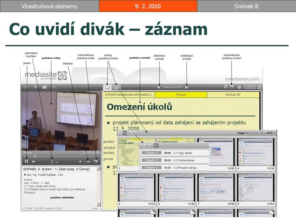 Co uvidí divák – záznam 9. 2. 2010Snímek 8Vícedruhové záznamy