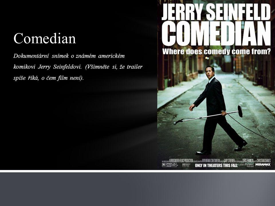 Dokumentární snímek o známém americkém komikovi Jerry Seinfeldovi.